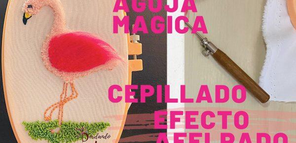 Bordar con aguja mágica cepillado efecto afelpado o peluche